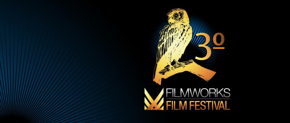 FILMWORKS FILM FESTIVAL 2012
