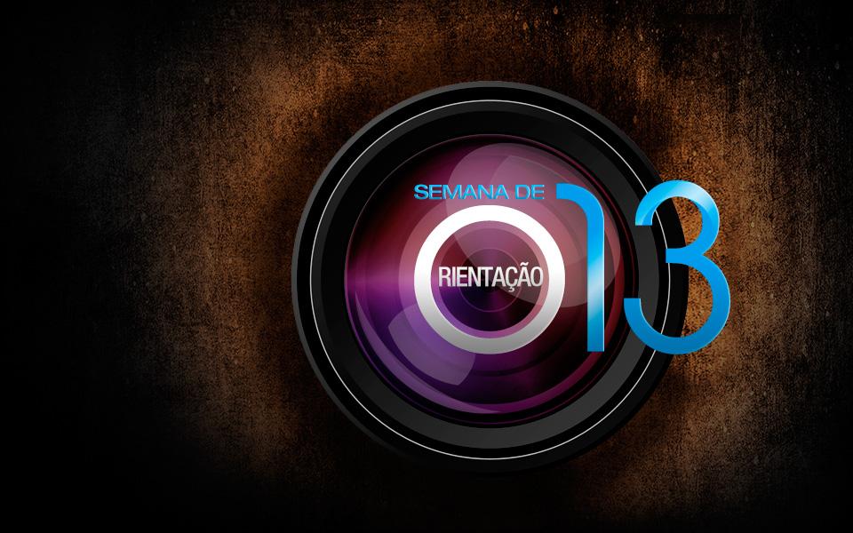 SEMANA DE ORIENTAÇÃO 2013: 4 A 7 DE FEVEREIRO