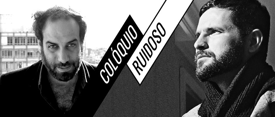 Colóquio Ruidoso I – Michael Wahrmann e Cristiano Burlan
