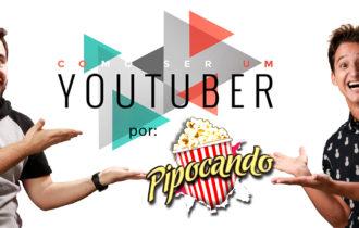 Workshop – Como ser um Youtuber com Pipocando