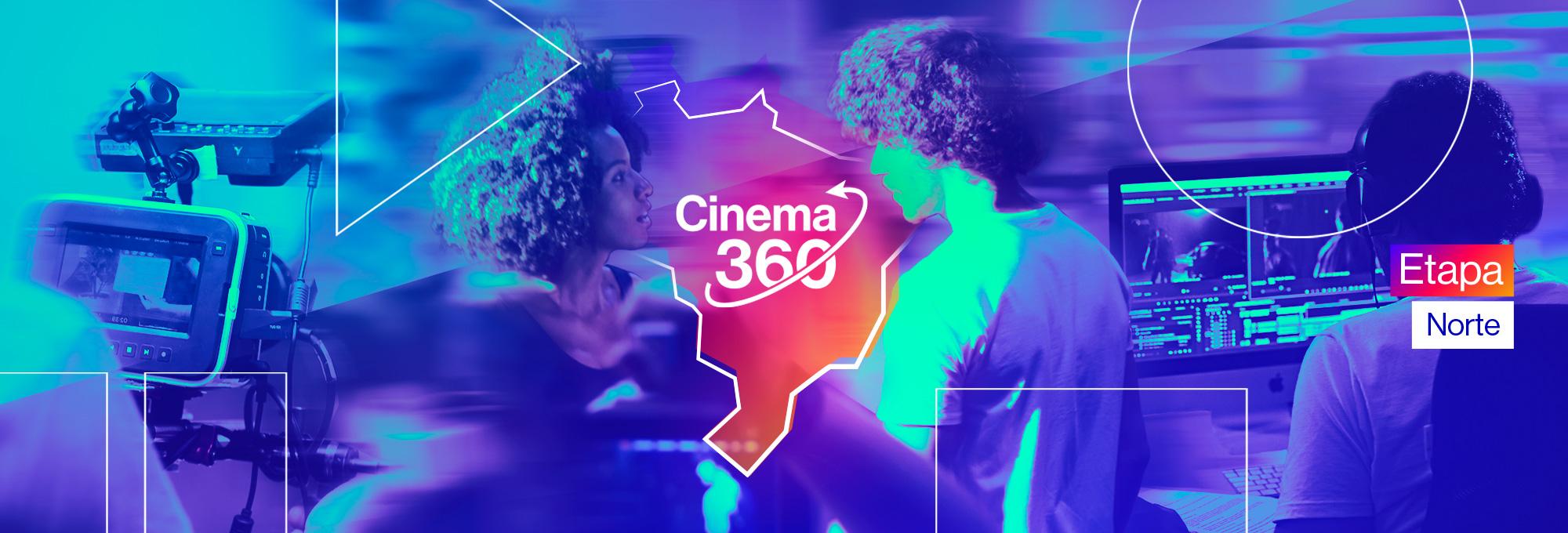 Projeto Cinema 360 – Etapa Norte