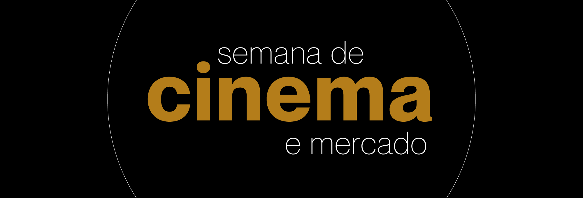 SEMANA DE CINEMA E MERCADO ONLINE