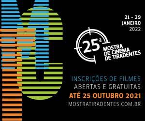 25º Mostra de Cinema de Tiradentes